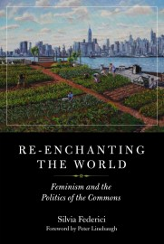 Re-enchanting the World: Feminism and the Politics of the Commons