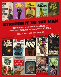 Sticking It to the Man: Revolution and Counterculture in Pulp and Popular Fiction, 1950 to 1980