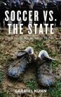 Soccer vs The State - Tackling Football and Radical Politics