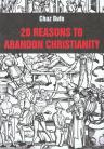 20 Reasons to Abandon Christianity