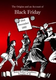 The Origins and an Account of Black Friday, 23rd December 1892