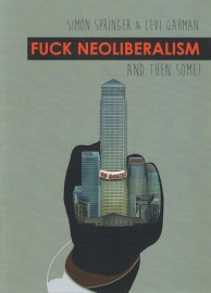 Fuck Neoliberalism... and then some!