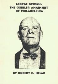 George Brown, the Cobbler Anarchist of Philadelphia