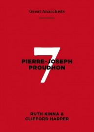 Great Anarchists #7 Pierre-Joseph Proudhon