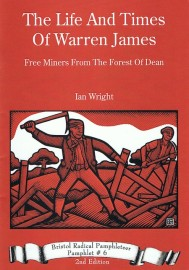 The Life and Times of Warren James: Free Miners From The Forest of Dean