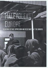 Malevolent Europe: Regarding Refugee Oppression and Resistance At the Borders