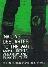 'Nailing Descartes to the Wall': Animal Rights, Veganism and Punk Culture