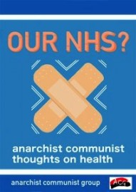 Our NHS? Anarchist Communist Thoughts on Health.