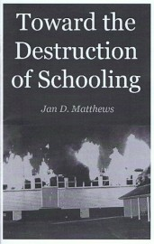 Toward the Destruction of Schooling