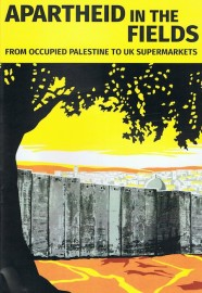 Apartheid in the Fields: From Occupied Palestine to UK Supermarkets