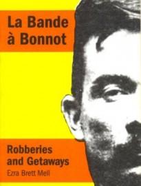 La Bande a Bonnot: Robberies and Getaways