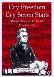 Cry Freedom, Cry Seven Stars - Thomas Clarkson in Bristol, 1787
