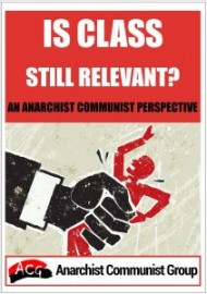 Is Class Still Relevant? An Anarchist Communist Perspective