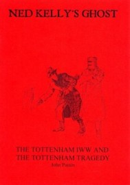 Ned Kelly's Ghost: The Tottenham IWW and the Tottenham Tragedy