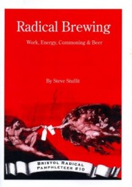 Radical Brewing: Work, Energy, Commoning & Beer