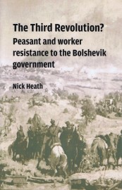 The Third Revolution? Peasant and worker resistance to the Bolshevik government