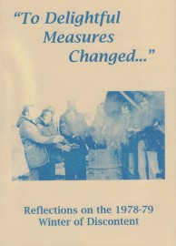"""To Delightful Measures Changed"" Reflections on the 1978/79 Winter of Discontent"