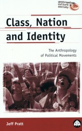 Class, Nation and Identitiy: The Anthropology of Political Movements