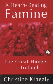 A Death-Dealing Famine - The Great Hunger in Ireland