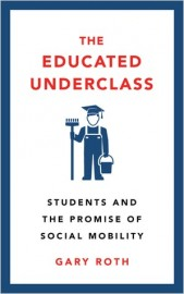 The Educated Underclass: Students and the Promise of Social Mobility