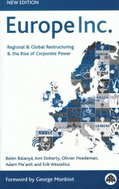 Europe Inc. - Regional and Global Restructuring and the Rise of Corporate Power