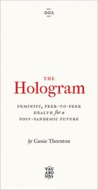 The Hologram: Feminist, Peer-to-Peer Health for a Post-Pandemic Future
