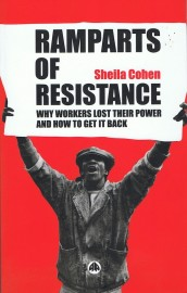 Ramparts of Resistance - Why Workers Lost Their Power and How To Get It Back