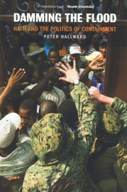 Damming the Flood: Haiti, Aristide and the Politics of Containment