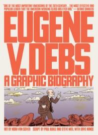 Eugene v. Debs: A Graphic Biography