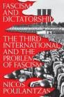 Fascism and Dictatorship The Third International and the Problem of Fascism
