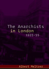 The Anarchists in London 1935-55