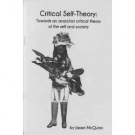 Critical Self-Theory: Towards an Anarchist Critical Theory of the Self and Society