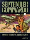 September Commando: Gestures of Futility & Frustration