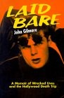 Laid Bare: A Memoir of Wrecked Lives and the Hollywood Death Trip