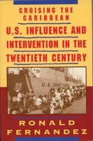 Cruising the Caribbean:U.S. Influence and Intervention in the Twentieth Century