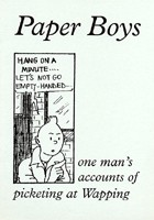 Paperboys:One man's accounts of picketing at Wapping