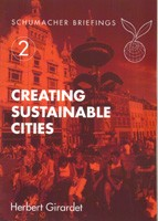 Creating Sustainable Cities: Schumacher Briefing No. 2