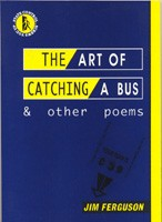 The Art Of Catching A Bus and Other Poems