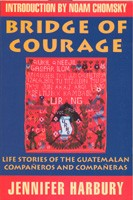 Bridge Of Courage: Life Stories of the Guatemalan Companeros and Companeras