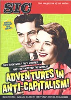 SIC - Adventures In Anti-Capitalism (They took what they wanted...and they wanted the world!)