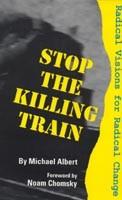 Stop the Killing Train